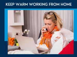 Tips on keeping warm when working from home