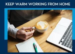 Keep warm while working from home this winter